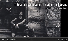 The Sicilian Train Blues video